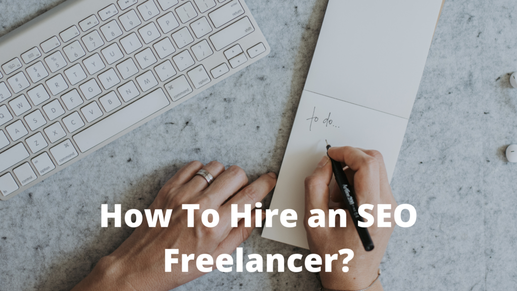 How To Hire an SEO Freelancer